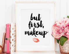 Aber erste Make-up, Make-up-Print, Make-up Wand Kunst, Schönheit Print, Make-up druckbare, Lippenstift Print, Make-up Art, Make-up zu zitieren, druckbare Kunst