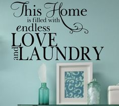 Items similar to Love and Laundry Vinyl Wall Decal Quote Home Lettering on Etsy Home Quotes And Sayings, Wall Quotes, Quotes Quotes, Vinyl Quotes, Laundry Room Quotes, Laundry Rooms, Laundry Decor, Kitchen Quotes, Laundry Signs