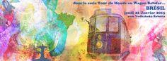 dans la serie Tour du monde du Wagon Batofar....  Brésil
