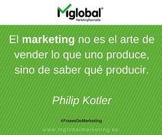 El marketing no es el arte de vender lo que uno produce, sino de saber qué producir. Philip Kotler  #FrasesDeMarketing #MarketingRazonable #MarketingQuotes