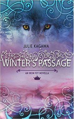 Winter's Passage (The Iron Fey): 1 eBook: Julie Kagawa: Amazon.de: Kindle-Shop