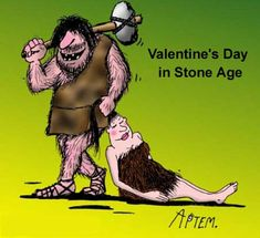 Modern Valentine's day is celebrating on February 14 each year but don't know when it was celebrating in stone age. Valentine's Day In Stone Age Funny Picture Valentines Day Funny Images, Valentine Jokes, Valentine Cartoon, Bear Valentines, Valentine Special, Valentine Ideas, Funny Laugh, Funny Jokes, Hilarious