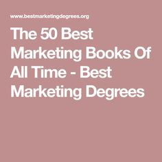 The 50 Best Marketing Books Of All Time - Best Marketing Degrees