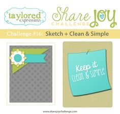 Share Joy Challenge: Share Joy Challenge 16 - Sketch and Clean & Simple
