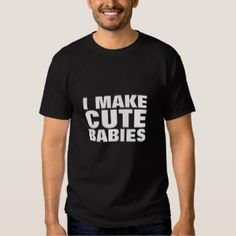 14063b77 I Make Cute Babies – Confident Sounding Phrase on Men's Tee Shirt Black  Funny Babies,