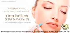 Tratamento com BOTOX agora no SPA e CIA PIER 21 com o Dr. Pedro Cardenas!!! Agende sua consulta previamente!!!   Pelo telefone 3224-2540