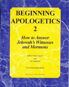 Beginning Apologetics 2: How to Answer Jehovah's Witnesses and Mormons, http://www.amazon.com/dp/1930084013/ref=cm_sw_r_pi_awdm_ibc8tb0B2N9X7