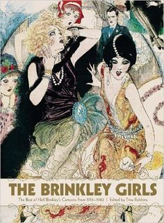 Amazon.fr - The Brinkley Girls: The Best of Nell Brinkley's Cartoons from 1913-1940 - Nell Brinkley, Trina Robbins - Livres