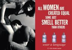 The Body Shop ad - Some women smell better Environmental Justice, Funny Commercials, The Body Shop, Just Love, Vintage Shops, Equality, Advertising, Perfume, Wellness