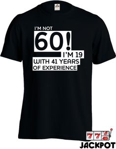 Funny 60th Birthday Shirt B-day T Shirt Gifts For by JackPotTees