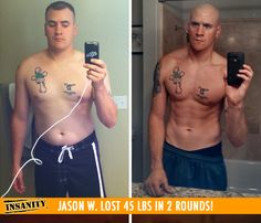 "Jason W. lost 45 lbs in 2 rounds of Insanity! Congrats Jason! You look RIDICULOUS!!     ""I wouldn't be where I am today if it wasn't for Insanity! I feel so amazing since I've started this journey. My life has changed."""