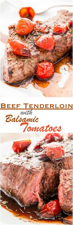 Beef Tenderloin with Balsamic Tomatoes is a delicious piece of manly meat