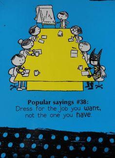 Not sure I'd advocate a Batman costume for a job interview but you get the idea!!!!