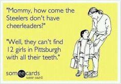 So wrong but pretty funny Steelers Meme, Steelers Cheerleaders, Football Jokes, Vikings Football, Minnesota Vikings, Football Stuff, Football Team, Cleveland Browns Football, Pittsburgh Steelers