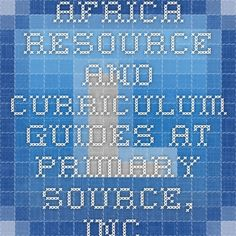 Africa Resource and Curriculum Guides at Primary Source, Inc.