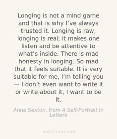 """Longin is raw ..."" -Anne Sexton"