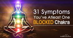 When we fall sick, it implies we one or more of our chakras are blocked. If you become aware of the chakra which is connected to the source of the affected area and identify the physical symptoms, it will be easier for you to heal yourself faster. 31 Symptoms You Have Atleast One BLOCKED Chakra