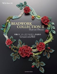 Beadwork CollectionⅡ– Beads into Blossoms It features Masako Saito's favorite bead weaving flowers and her popular projects. Beading Projects, Beading Tutorials, Beading Patterns, Seed Bead Flowers, Beaded Flowers, Beads Jewelry, Beaded Necklaces, Lesage, Custom Jewelry Design