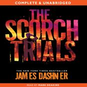 I finished listening to The Scorch Trials: The Maze Runner, Book 2 (Unabridged) by James Dashner, narrated by Mark Deakins on my Audible app.  Try Audible and get it free.