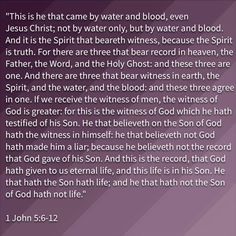 #coming #water #blood #Jesus #Christ #Holy #Spirit #three #personal #one #God #bear #record #Heaven #Father #Word #Ghost #Son #earth #witness #agree #greater #testify #believe #because #eternal #life #give #eternity #Bible