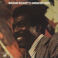 500 Greatest Songs of All Time - Rolling Stone - Wilson Pickett, 'Mustang Sally' Need Somebody To Love, Im In Love, Greatest Songs, Greatest Hits, Lps, Lp Vinyl, Vinyl Records, In The Midnight Hour, Mustang