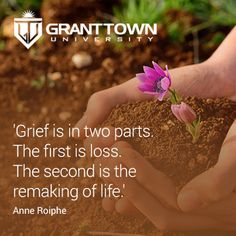 Grief is in two parts. The first is loss. The second is the remaking of life. #Success #TT #Education