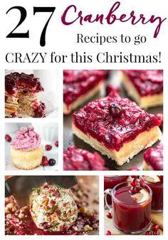 27 Cranberry Recipes To Go Crazy For! Cranberry Recipes For Christmas, Cranberry Recipes Baking, Cranberry Dessert, Holiday Desserts, Fruit Recipes, Baking Recipes, Cranberry Sauce, Xmas Recipes, Pumpkin Recipes