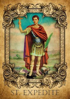 Pray to Saint Expedite if you need immediate help with monies, love, relationships or employment. He answered my prayer for monies that I needed and my prayer was answered!  Go to www.saintexpedite.org.