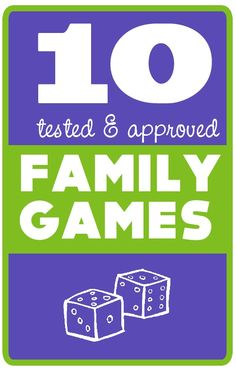 10 Awesome Tested & Approved Family Games *Great list. Bookmarking a few of these for holiday and birthday presents.