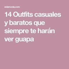14 Outfits casuales y baratos que siempre te harán ver guapa