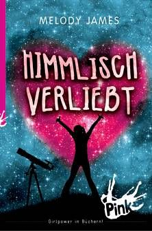 PINK - Himmlisch verliebt. Von Melody James. Ab 12 Jahren.