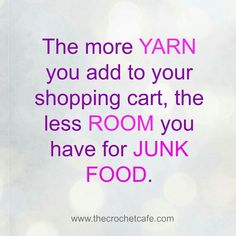 This only applies if you buy your yarn and your food in the same store. Buy good, quality yarn from a local yarn shop. Yes, I'm a yarn snob. Knitting Quotes, Knitting Humor, Crochet Humor, Loom Knitting, Funny Crochet, Knitting Needles, Knitting Club, Crochet Crafts, Crochet Yarn