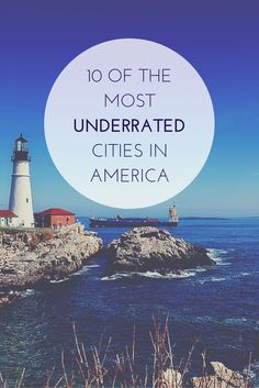Move over NYC and LA. These are the 10 Most Underrated American Cities