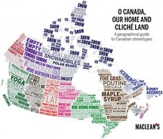 Map created by Maclean's Magazine to celebrate Canada Day. It contains stereotypes of different Canadian regions and cities. Different font indicates different stereotypes. More stereotype maps >> Canadian Memes, Canadian Things, I Am Canadian, Canadian History, Canadian Humour, Canadian Culture, European History, Canadian Facts, Canada Day