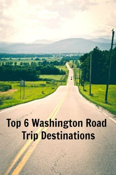 MAPLE LEOPARD: Top 6 Washington Road Trip Destinations
