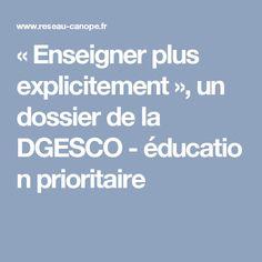 « Enseigner plus explicitement », un dossier de la DGESCO - éducation prioritaire Cycle 3, Coaching, Classroom, Teacher, Education, School, Montessori, Peda, School Counselor