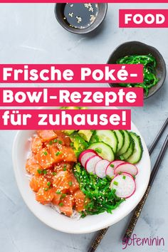 Poké-Bowl-Rezepte: DAS ist das Trend-Essen für den Sommer