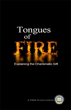 Tongues of Fire - Scripture does not corroborate the common understanding of tongues. This gift was not meaningless babble, but an effective tool that served a multifaceted purpose. It is a demonstration of Yahweh's great power and confirmation of one's conversion.
