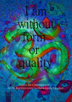 I am without form or quality