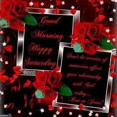 Good Morning, Happy Saturday!