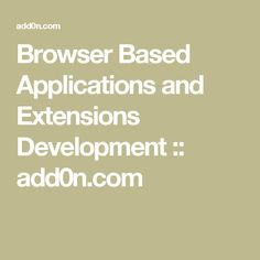 Browser Based Applications and Extensions Development :: add0n.com