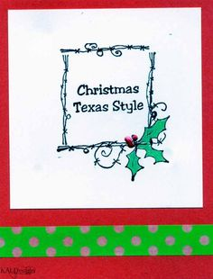 "Texana Designs sample by DTM Karen Lambert using our Texana Designs Jam'n BW Lines, Jam'n Holly and ""Christmas Texas Style"" stamps."