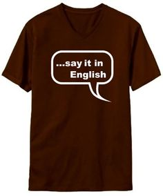 V-Neck T-Shirt Say It In English