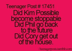 That's what I wanna know! My childhood was incomplete because Disney Channel had to cancel it all and put stupid crap on Disney Channel!