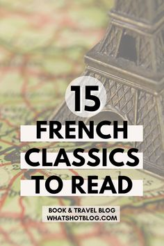This is the ultimate list of classic French novels to read if you love France. If you're a Francophile, you'll want to pick up these French books. There's more to French literature than Les Miserables and this book list is a great place to start! #whatshotblog #booklovers #bookblogger #bookblog #bookrecommendations #booklist