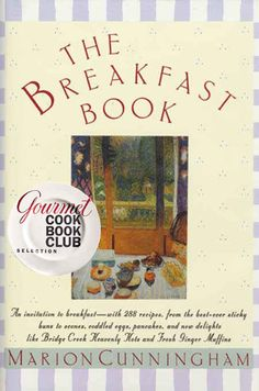 The Breakfast Book by Marion Cunningham. #cookbooks, #authors, #cooking