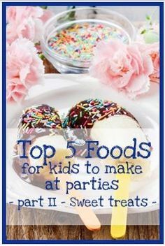 Easy DIY treats for kids to make at Parties and Sleepovers