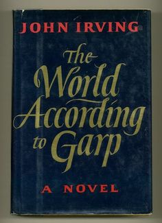 The World According to Garp. Probably my favourite John Irving novel - which is hard as I love most of them! In then film, the wonderful Robin Williams played Garp. This Is A Book, I Love Books, Great Books, The Book, Books To Read, My Books, Amazing Books, Robin Williams, Reading Lists
