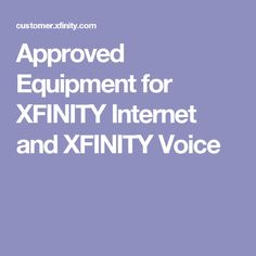 Approved Equipment for XFINITY Internet and XFINITY Voice