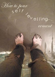 How to pour self-leveling cement | The art of doing things http://www.theartofdoingstuff.com/how-to-pour-self-levelling-cement/